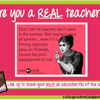 Join my 1st linky– Are you a REAL teacher?